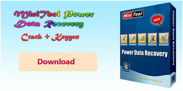 MiniTool Power Data Recovery 8.1 Crack + [Latest Key] New Download 2019